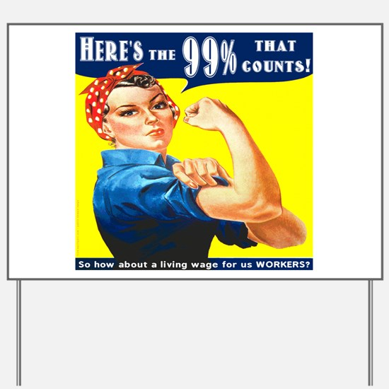 Heres the 99 Percent That Counts Yard Sign
