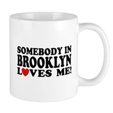 Somebody In Brooklyn Loves Me Mug
