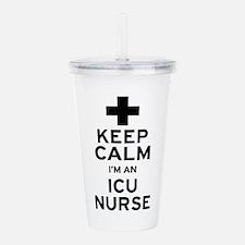 Keep Calm ICU Nurse Acrylic Double-wall Tumbler