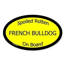 Spoiled French Bulldog On Board Oval Decal