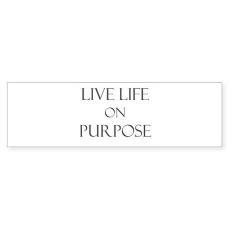 live life on purpose Your life purpose consists of the central motivating aims of your life—the reasons you get up in the morning purpose can guide life decisions, influence behavior, shape goals, offer a sense of direction, and create meaning.