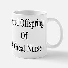 Proud Offspring Of A Great Nurse  Mug
