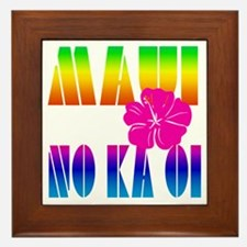 Maui No Ka Oi Framed Tile