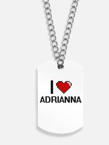 I Love Adrianna Digital Retro Design Dog Tags