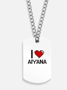 I Love Aiyana Digital Retro Design Dog Tags