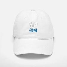Value Life - Clean Water Baseball Baseball Cap