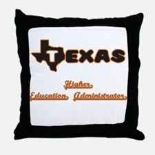 Texas Higher Education Administrator Throw Pillow