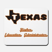 Texas Higher Education Administrator Mousepad