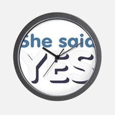 She said yes Wall Clock