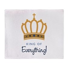 King of Everything ! Throw Blanket