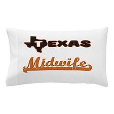 Texas Midwife Pillow Case