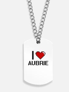 I Love Aubrie Digital Retro Design Dog Tags