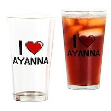I Love Ayanna Digital Retro Design Drinking Glass