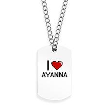 I Love Ayanna Digital Retro Design Dog Tags