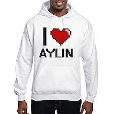 I Love Aylin Digital Retro Desig Hoodie Sweatshirt
