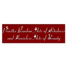 Practice Random Acts of Kindness Bumper Bumper Sticker