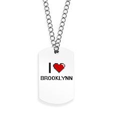 I Love Brooklynn Digital Retro Design Dog Tags