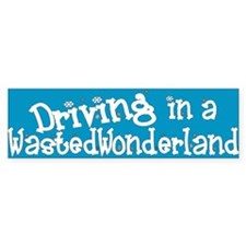 Wasted Wonderland Bumper Bumper Sticker