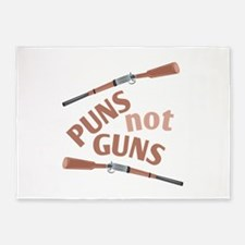 Puns Not Guns 5'x7'Area Rug