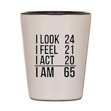 I Am 65 Shot Glass