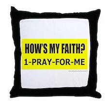 HOW'S MY FAITH? Throw Pillow