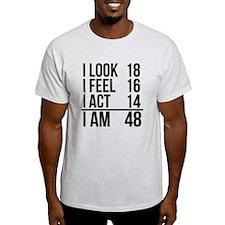 I Am 47 T-Shirt