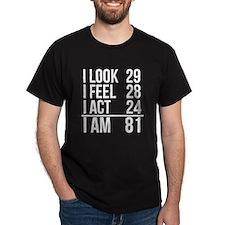 I Am 81 T-Shirt