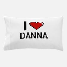 I Love Danna Digital Retro Design Pillow Case