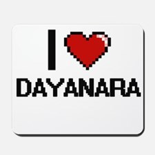 I Love Dayanara Digital Retro Design Mousepad