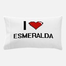 I Love Esmeralda Digital Retro Design Pillow Case