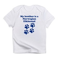 My Brother Is A Norwegian Elkhound Infant T-Shirt