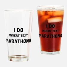 I do insert marathons Drinking Glass