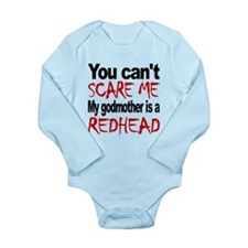 You Cant Scare Me My Godmother Is A Redhead Body S
