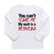 You Cant Scare Me My Aunt Is A Redhead Long Sleeve