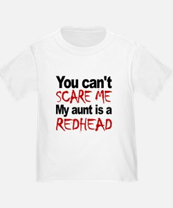 You Cant Scare Me My Aunt Is A Redhead T-Shirt