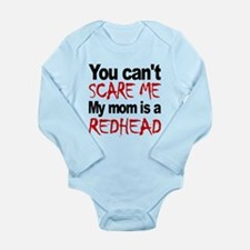 You Cant Scare Me My Mom Is A Redhead Body Suit