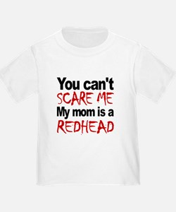 You Cant Scare Me My Mom Is A Redhead T-Shirt