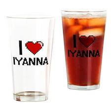I Love Iyanna Digital Retro Design Drinking Glass