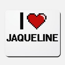 I Love Jaqueline Digital Retro Design Mousepad