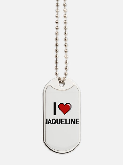 I Love Jaqueline Digital Retro Design Dog Tags