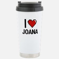 I Love Joana Digital Re Travel Mug