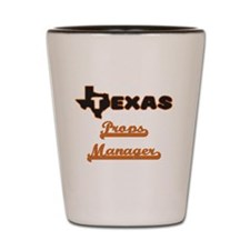 Texas Props Manager Shot Glass
