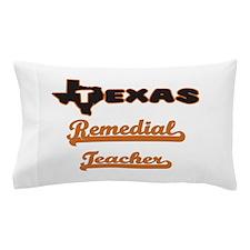 Texas Remedial Teacher Pillow Case