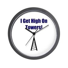 I Get High On Towers Wall Clock