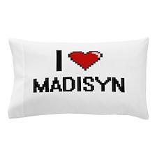 I Love Madisyn Digital Retro Design Pillow Case
