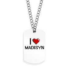 I Love Madisyn Digital Retro Design Dog Tags