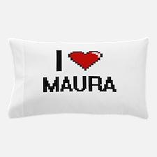 I Love Maura Digital Retro Design Pillow Case