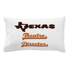 Texas Theatre Director Pillow Case