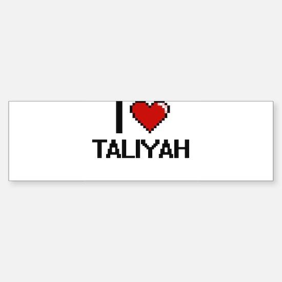 I Love Taliyah Digital Retro Design Bumper Bumper Bumper Sticker