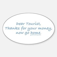 Tourist Go Home Oval Decal
